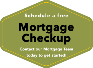 Schedule your Mortgage Checkup today!