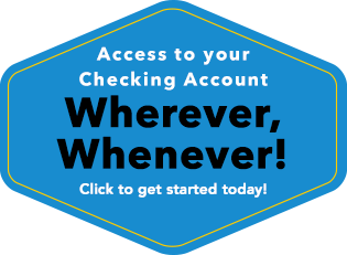 Open a Bellwether Checking Account Today!