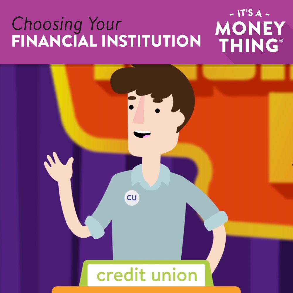 Choosing your financial institution