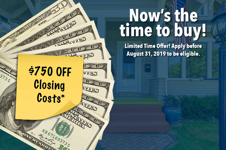 Receive $750 off your closing cost