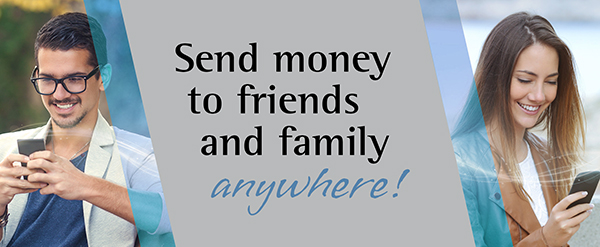 Send Money to friends and family anywhere!